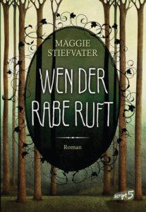 Wen der Rabe ruft – Maggie Stiefvater (script5 Verlag)