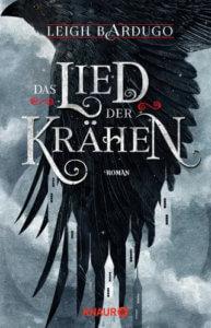 Das Lied der Krähen – Leigh Bardugo (Knaur HC Verlag)