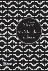 Wie Monde so silbern – Marissa Meyer (Carlsen Verlag)