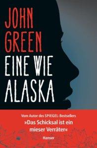 Eine wie Alaska – John Green (Hanser Verlag)